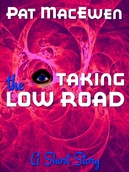 Taking the Low Road, by Pat MacEwen